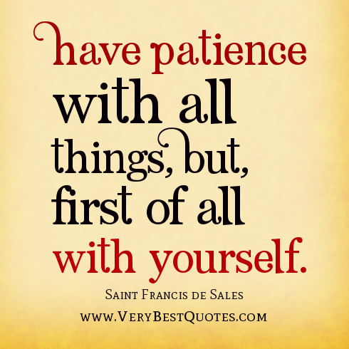 Have Patience With