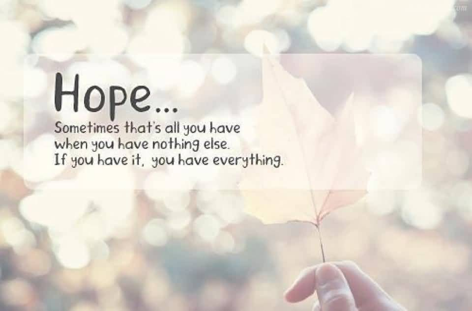 Hope Sometimes Thats All You Have