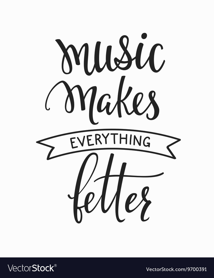 Music Makes Everything Better 2