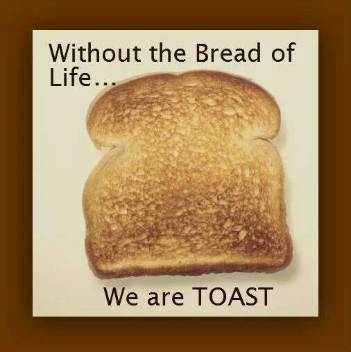 Bread Of Life And Toast