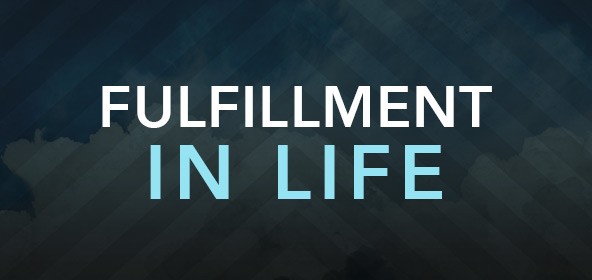 Fulfillment In Life